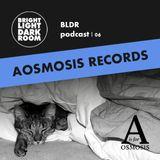 BLDR podcast | 006 - AOsmosis Records