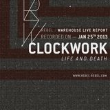 R/W Live Report. 001 — Clockwork (Life And Death)