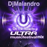 Ultra Music Festival Miami 2015 Mix - On The Road To UMF With DjMalandro