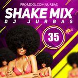 DJ JURBAS - SHAKE MIX #35