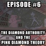 Podcast Episode 6 - The Diamond Authority & the Pink Diamond Theory