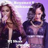 #WCW Beyoncé V Rihanna