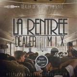 Dealer de Mix #2 - La Rentrée