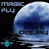 SOVE DJ - MagicFly episode 203 Special Guest MAX ZABAYANO
