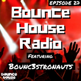 Bounce House Radio - Episode 27 - BOUNC3STRONAUTS