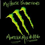 MyHouse Presents The Magnificent MonsterMix #006!