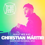MIMS Guest Mix: CHRISTIAN MARTIR (Sociedad Records, NYC)