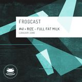 Frogcast #41: RIZE - Full Fat Milk (January 2018)