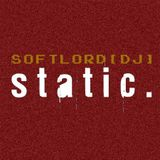 SoftLord[DJ] - Static