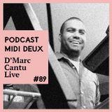 Podcast #89 - D'Marc Cantu - Live exclusif [Creme Organization/M>O>S]
