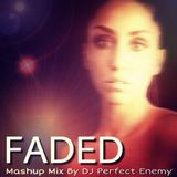 FADED (Mashup Mix)