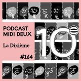 Podcast #164 - La Dixième