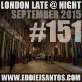 London Late @ Night #151 September 2015