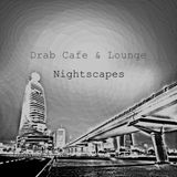 Drab Cafe & Lounge - Nightscapes