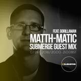 Matth-matic ft. GorillaMan - Submerge Guest Mix (SBMRG04)