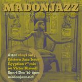 "MADONJAZZ #118: Eastern Jazz Sounds w/ Victor Kiswell Egyptian 7"" mix"
