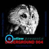 OUTLAW presents UNDERGROUND 004