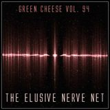 Green Cheese Vol 94 - The Elusive Nerve Net