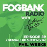 J Paul Getto - Fogbank Radio 039 with Phil Weeks