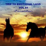 TRIP TO EMOTIONAL LAND VOL 81  - Excalibur -