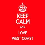 Keep Calm and Love West Coast