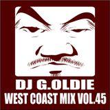 DJ G.Oldie WEST COAST MIX VOL45