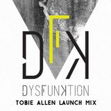 Tobie Allen - Dysfunktion Launch Mix