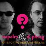 Napalm & d-phrag - Artist Of The Week on FRISKY.FM (September 2014)
