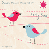 Sunday Morning Music vol. 14 - Early Bird