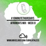 #10MinuteThursdays - Afrobeats Mix (Week 8)