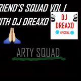 #FriendSquad (Mix VOL 1) WITH DJ DreaxD