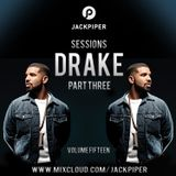 Drake Part Three #Sessions Volume Fifteen