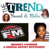 Episode 8 The Trend With Youneik & Mekha (1-14-18) Brandy Artist Spotlight MixTape FM Hot 96.5