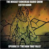 THE MUGGEY BONEHEAD RADIO SHOW, EPISODE 51. 'THE RAIN THAT FALLS'