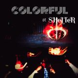 COLORFUL at SHeLTeR 2015-11-07