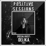 "AB+ presents. - P.O.S.I.T.I.V.E. SESSIONS - EPISODE.061 - Special Guest : ""DELIKA"""