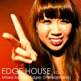 Edge House Vol.1 - Mixed by Nick Edges (Stereophonic)