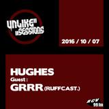 Unlike Sessions - 2016 oct 07 - Hughes + guest : Grrr (Ruffcast.)