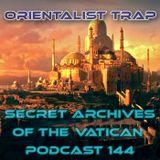 Orientalist Trap - Secret Archives of the Vatican Podcast 144