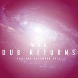Wag -Dub Returns