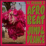 AFRO-BEAT JUMP & PRANCE MIX