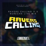 RAVERS CALLING v.5 Nurecha LIVE MIX