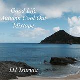 Good Life -Autumn Cool Out Mix-