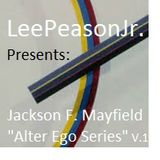LeePearsonJr presents Jackson F. Mayfield_Alter Ego series_Vol 1_20150621