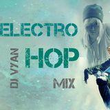 ELECTRO-HOP MIX- [Dj Vyan]