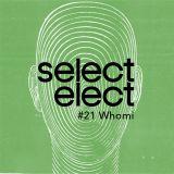 SelectCast #21 Whomi