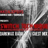 Switch Technique - Darkwax Radio Guest Mix 09.07.2009 - Hosted by Katalepsys