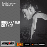 UNDERRATED SILENCE #013