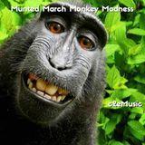 Munted March Monkey Madness