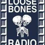 Loose Bones - 10th April 2017
